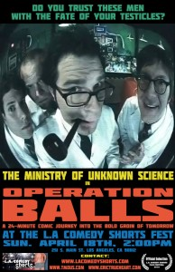 Operation Balls screens at the L.A. Comedy Shorts Fest, Sunday April 18th, 2:00PM
